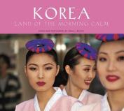 Korea: Land of Morning Calm