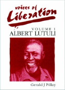 Voices of Liberation: Albert Lutuli