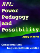The Recognition of Prior Learning Power, Pedagogy and Possibility