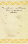 Africa's Development Thinking Since Independence. A Reader