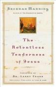 The Relentless Tenderness of Jesus