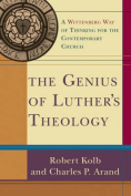 The Genius of Luther's Theology