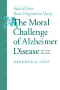 The Moral Challenge of Alzheimer Disease