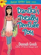 Danika's Totally Terrible Toss