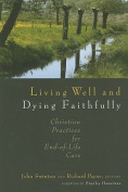 Living Well and Dying Faithfully