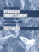 Mechanical Hydrogen Embrittlement Methods for the Evaluation and Control of Fasteners