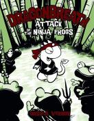 Dragon Breath:2 Attack of the Ninja Frogs
