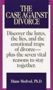The Case Against Divorce