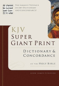 Super Giant Print Bible Dictionary and Concordance [Large Print]