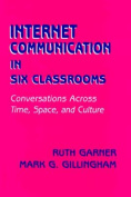 Internet Communication in Six Classrooms