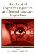 Handbook of Cognitive Linguistics and Second Language Acquisition