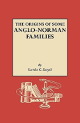 Origins of Some Anglo-Norman Families