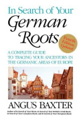 InSearch of Your German Roots. Fourth Edition, Updated
