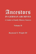 Ancestors in German Archives. Volume II