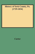 History of York County, Pa. [1729-1834]