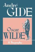 Oscar Wilde: A Biography