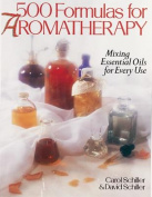 500 Formulas for Aromatherapy