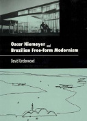 Oscar Niemeyer and Brazilian Free-Form Modernism
