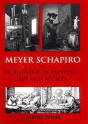 Meyer Schapiro Worldview in Painting