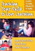 Teaching Your Child to Love Learning
