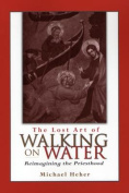 The Lost Art of Walking on Water