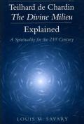 Teilhard De Chardin - the Divine Milieu Explained