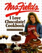 Mrs. Field's I Love Chocolate! Cookbook
