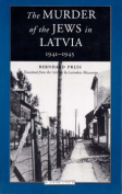 The Murder of the Jews in Latvia