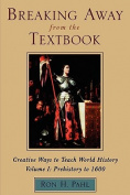 Breaking away from the Textbook: Creative Ways to Teach World History