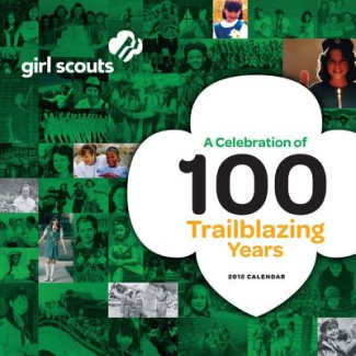 Girl Scouts of America 100th Anniversary 2012 Wall Calendar