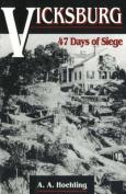 Vicksburg: 47 Days of Siege