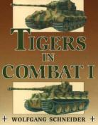 Tigers in Combat I: v. 1