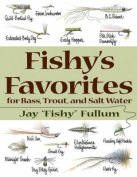 Fishy's Favorites for Bass, Trout and Salt Water