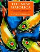 The New Maiolica
