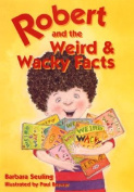 Robert and the Weird and Wacky Facts