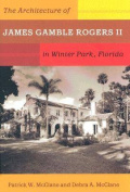 The Architecture of James Gamble Rogers II in Winter Park, Florida