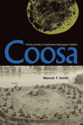 Coosa: The Rise and Fall of a Southeastern Mississippian Chiefdom (Florida Museum of Natural History