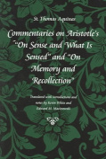 "Commentary on Aristotle's ""On Sense and What is Sensed"" and ""On Memory and Recollection"""