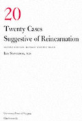 Twenty Cases Suggestive of Reincarnation