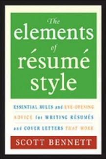 The Elements Of Resume Style: Essential Rules and Eye-opening Advice for Writing Resumes and Cover Letters That Work