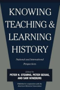 Knowing, Teaching and Learning History