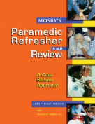 Mosby's Paramedic Refresher and Review