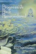 Progressive Rock Reconsidered