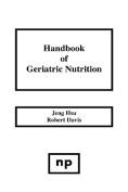 Handbook of Geriatric Nutrition