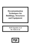 Decontamination Techniques for Buildings, Structures and Equipment