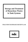 Storage and Treatment of Hazardous Wastes in Tank Systems
