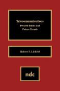 Telecommunications Present Status and Future