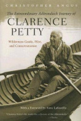 The Extraordinary Adirondack Journey of Clarence Petty