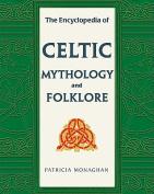 The Encyclopedia of Celtic Mythology and Folklore