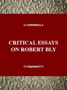 Critical Essays on Robert Bly